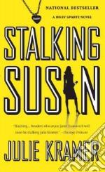 Stalking Susan libro in lingua di Kramer Julie