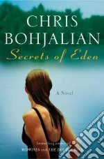 Secrets of Eden libro in lingua di Bohjalian Christopher A.