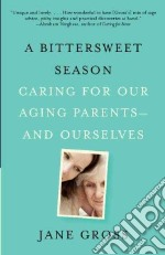 A Bittersweet Season libro in lingua di Gross Jane