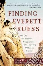 Finding Everett Ruess libro in lingua di Roberts David, Krakauer Jon (FRW)