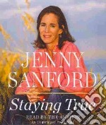 Staying True (CD Audiobook) libro in lingua di Sanford Jenny, Sanford Jenny (NRT)