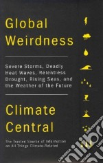 Global Weirdness libro in lingua di Climate Central (COR)