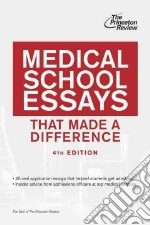 Medical School Essays That Made a Difference libro in lingua di Princeton Review (COR)