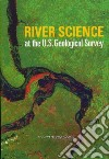 River Science and the U.S. Geological Survey