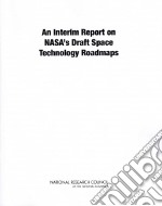 An Interim Report on NASA's Draft Space Technology Roadmaps libro in lingua di National Academy of Sciences (COR)