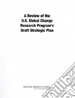 A Review of the U.S. Global Change Research Program's Draft Strategic Plan libro in lingua di National Academy of Science