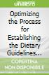 Optimizing the Process for Establishing the Dietary Guidelines for Americans