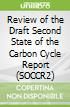 Review of the Draft Second State of the Carbon Cycle Report (SOCCR2)