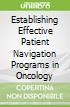 Establishing Effective Patient Navigation Programs in Oncology