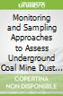 Monitoring and Sampling Approaches to Assess Underground Coal Mine Dust Exposures