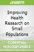 Improving Health Research on Small Populations
