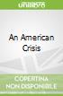 An American Crisis
