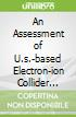 An Assessment of U.s.-based Electron-ion Collider Science