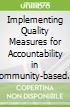 Implementing Quality Measures for Accountability in Community-based Care for People With Serious Illness