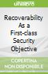 Recoverability As a First-class Security Objective