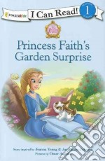 Princess Faith's Garden Surprise libro in lingua di Young Jeanna, Johnson Jacqueline, Aranda Omar (NRT)