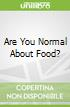Are You Normal About Food?