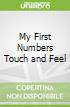 My First Numbers Touch and Feel