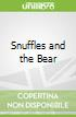Snuffles and the Bear