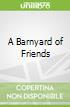 A Barnyard of Friends