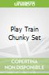 Play Train Chunky Set