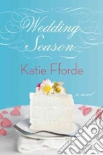 Wedding Season libro in lingua di Fforde Katie