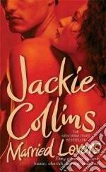 Married Lovers libro in lingua di Collins Jackie