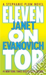 Eleven on Top libro in lingua di Evanovich Janet