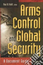 Arms Control and Global Security libro in lingua di Viotti Paul R. (EDT)