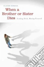 When a Brother or Sister Dies libro in lingua di Berman Claire