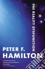 The Reality Dysfunction libro in lingua di Hamilton Peter F.