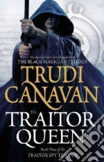 The Traitor Queen libro in lingua di Canavan Trudi