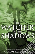 The Watcher in the Shadows libro in lingua di Ruiz Zafon Carlos