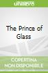 The Prince of Glass