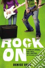 Rock On libro in lingua di Denise Vega