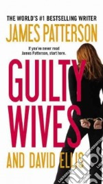 Guilty Wives libro in lingua di Patterson James, Ellis David