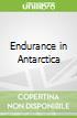 Endurance in Antarctica