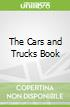 The Cars and Trucks Book