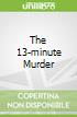 The 13-minute Murder