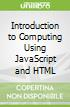 Introduction to Computing Using JavaScript and HTML