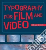 Typography in Film and Video libro in lingua di Diecks Brian