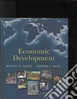 Economic Development libro in lingua di Todaro Michael P., Smith Stephen C.