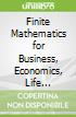 Finite Mathematics for Business, Economics, Life Sciences an