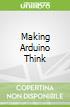 Making Arduino Think
