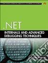 .net Internals and Advanced Debugging Techniques