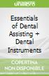 Essentials of Dental Assisting + Dental Instruments