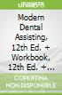 Modern Dental Assisting, 12th Ed. + Workbook, 12th Ed. + Dental Instruments, 6th Ed.