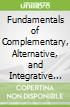Fundamentals of Complementary, Alternative, and Integrative Medicine - Elsevier Ebook on Vitalsource Retail Access Card