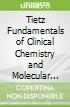 Tietz Fundamentals of Clinical Chemistry and Molecular Diagnostics Elsevier Ebook on Vitalsource Retail Access Card
