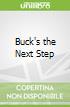 Buck's the Next Step